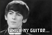 Beatles, The: While My Guitar Gently Weeps: