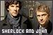 Sherlock: Sherlock Holmes and Dr. John Watson: