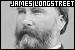 Longstreet, James: